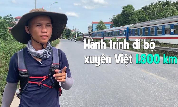 Hành trình 1.800 km đi bộ của chàng trai 23 tuổi